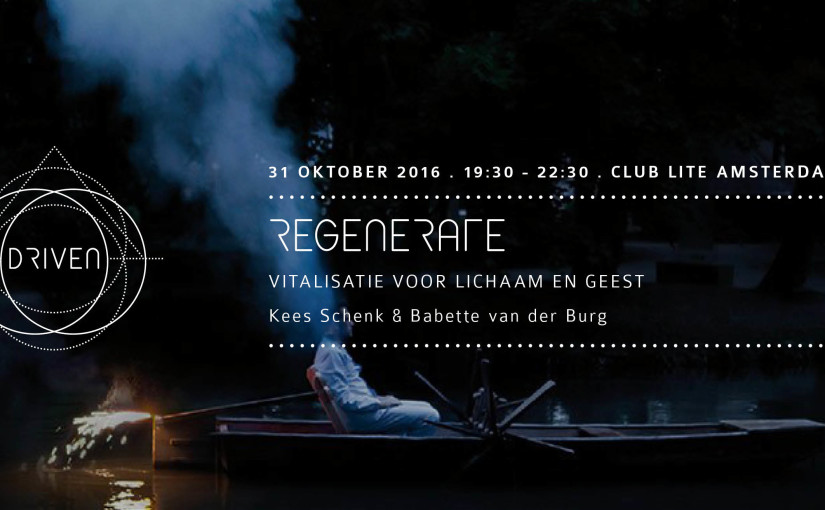 Driven: Regenerate - met Kees & Babette